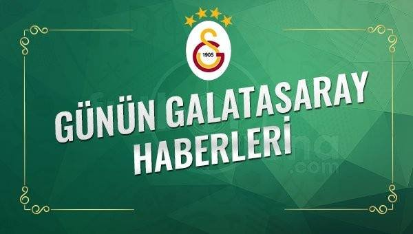 Galatasaray Transfer Haberleri (28 Ocak 2017)