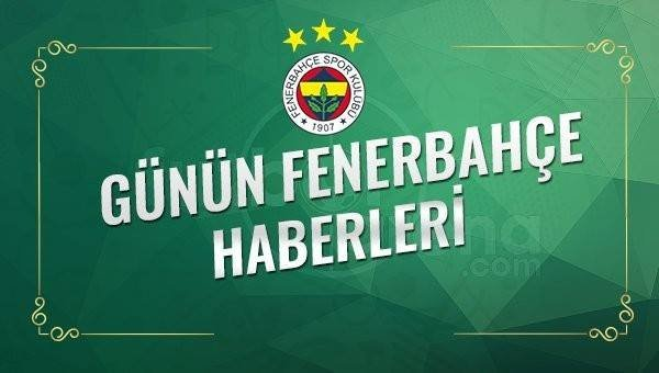 Gazetelerde Fenerbahçe Haberleri - Fenerbahçe Transfer Haberleri (12 Eylül 2017)