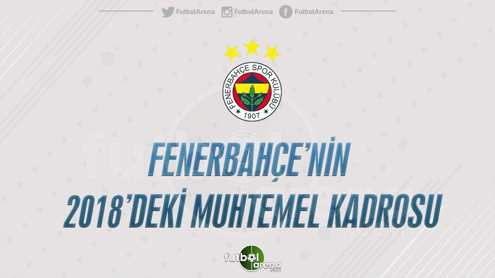 Fenerbahçe'nin 2018'deki muhtemel 11'i