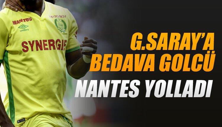 Galatasaray'a bedavaya golcü! Nantes yolladı