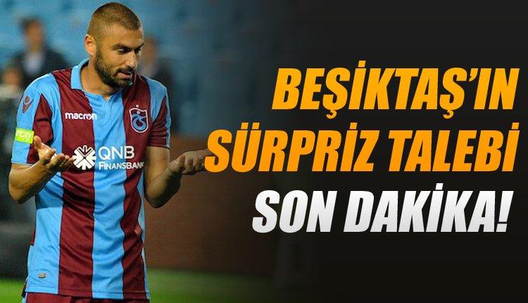 Ve Beşiktaş'ın Burak Yılmaz'dan talebi ortaya çıktı!
