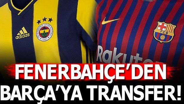 Fenerbahçe'den Barcelona'ya transfer oluyor