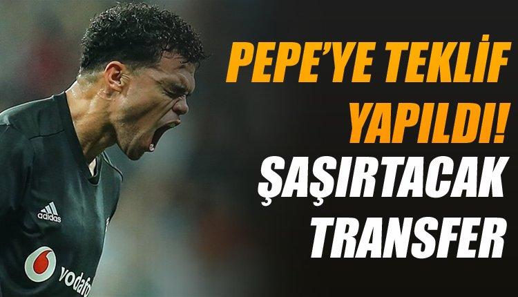 Pepe'ye flaş transfer teklifi yaptılar! Beşiktaş'ta telaş