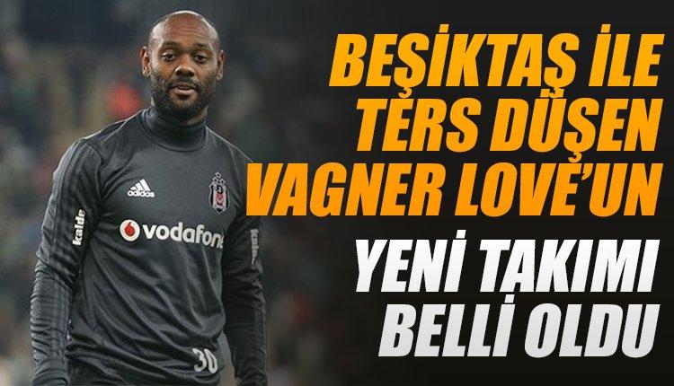 'Beşiktaş ile ters düşen Vagner Love yeni takımıyla el sıkıştı!