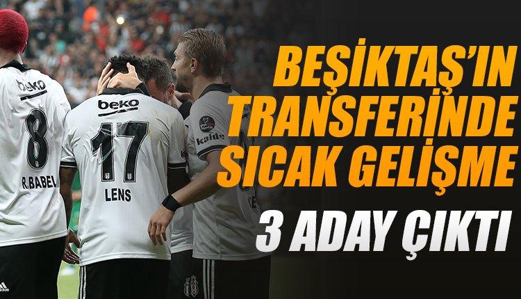'Beşiktaş'ın transferinde flaş gelişme! 3 aday çıktı...