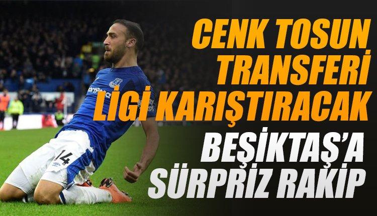 'Cenk Tosun transferi Süper Lig'i karıştıracak! Beşiktaş'a sürpriz rakip