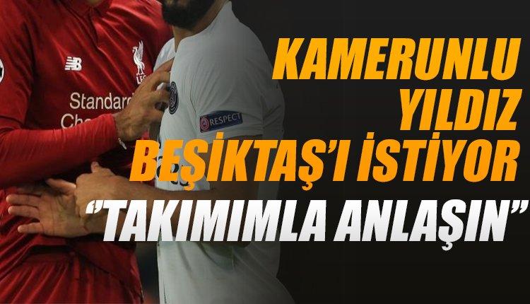 'Kamerunlu yıldız Beşiktaş'a gelmek istiyor!
