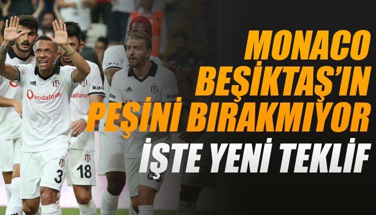'Monaco, Beşiktaş'ın peşini bırakmıyor! İşte yeni teklif