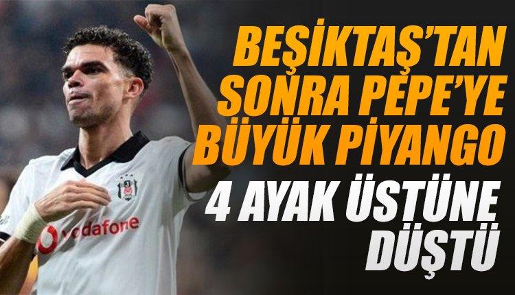 'Pepe dört ayak üstüne düştü! Beşiktaş'tan sonra piyango