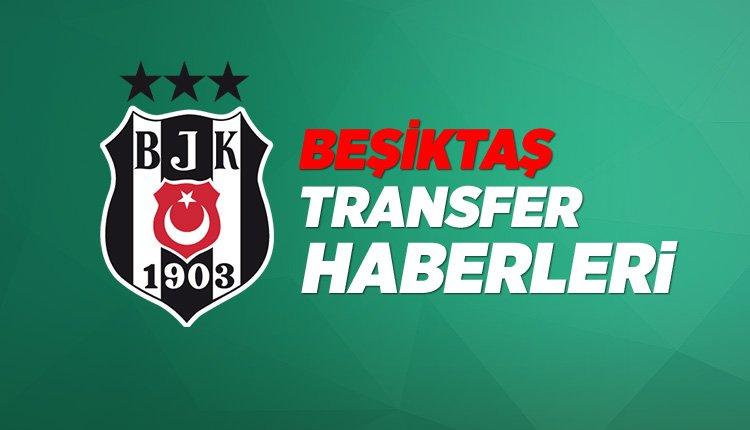 'Beşiktaş transfer haberleri 2019 (19 Haziran Çarşamba)