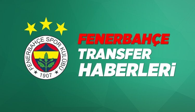 'Fenerbahçe transfer haberleri 2019 (30 Haziran Pazar)