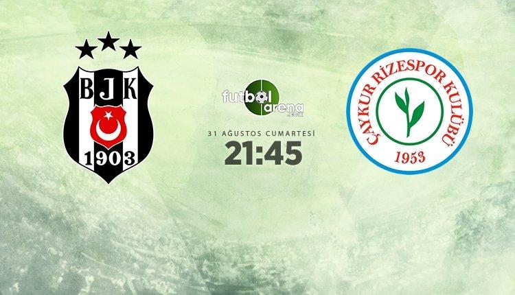 <h2>Beşiktaş - Rizespor maçı muhtemel 11'ler</h2>