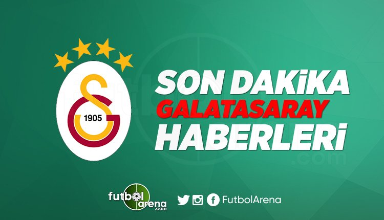 'Galatasaray Transfer Haberleri 2019 (7 Ağustos Çarşamba)