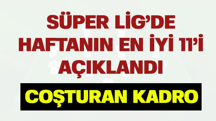 Süper Lig'de 6. haftanın en iyi 11'i