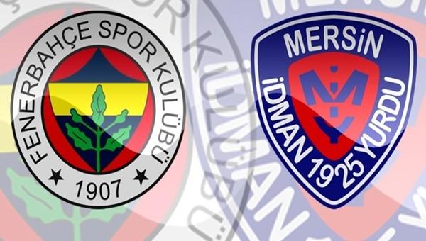 Fenerbahçe-Mersin İY tarihi belli oldu