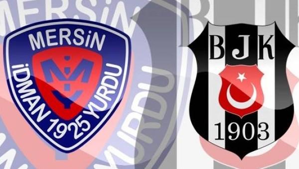 Beşiktaş, Mersin İdmanyurdu ile 29. randevuda
