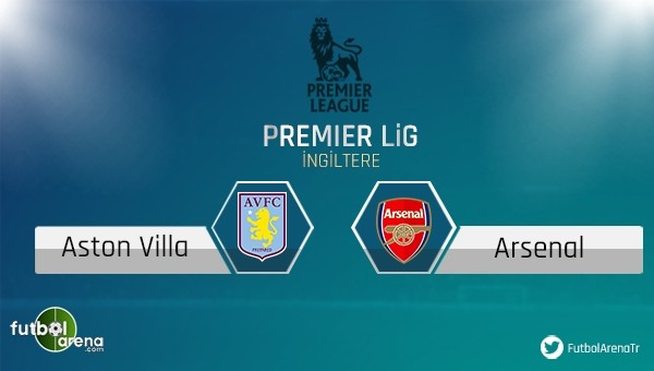 Aston Villa - Arsenal maçı saat kaçta, hangi kanalda?