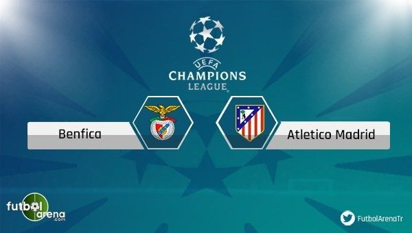 Benfica - Atletico Madrid maçı saat kaçta, hangi kanalda?