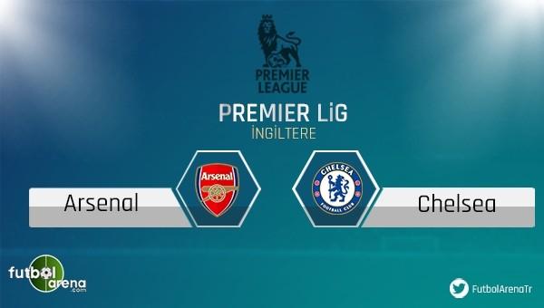 Arsenal-Chelsea maçı ne zaman, hangi kanalda?