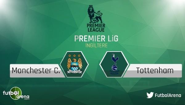 Manchester City v Tottenham Hotspur maçı ne olur?