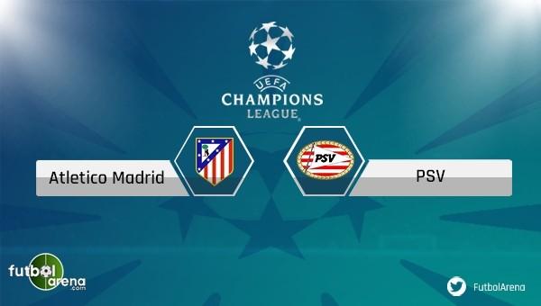 Atletico Madrid - PSV maçı saat kaçta, hangi kanalda?