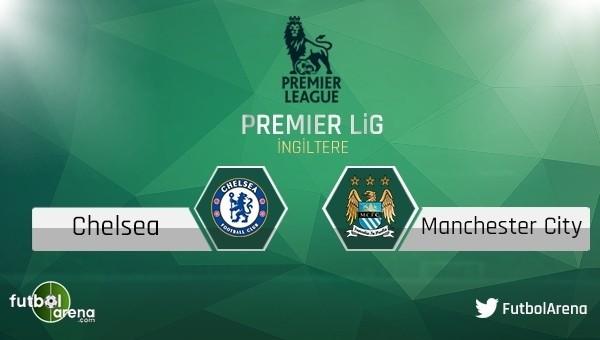 Chelsea - Manchester City maçı ne olur?