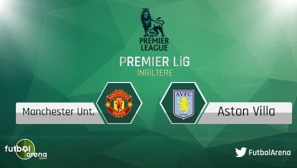 Manchester United - Aston Villa maçı saat kaçta, hangi kanalda?
