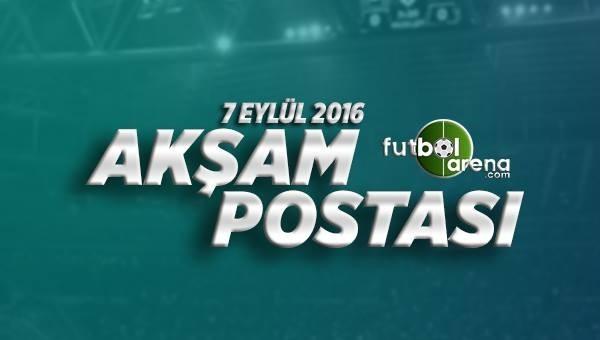 7 Eylül Çarşamba Futbol Haberleri