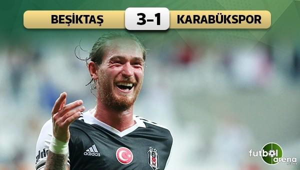 Beşiktaş, Karabükspor'u devirdi - Beşiktaş 3 - 1 Karabükspor maç özeti ve golleri