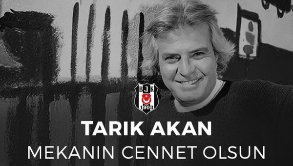 Beşiktaş'tan Tarık Akan'a veda