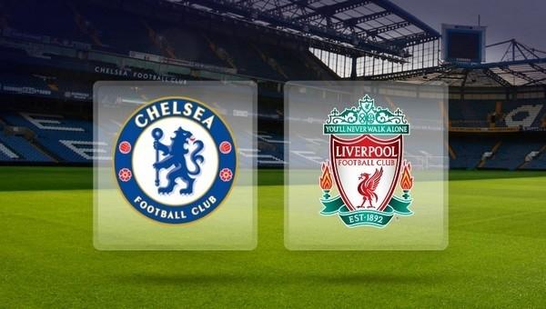 Chelsea - Liverpool maçı saat kaçta, hangi kanalda?