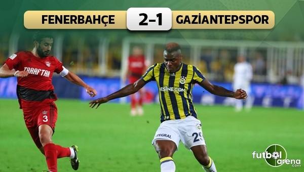 Fenerbahçe Kadıköy'de hata yapmadı! Fenerbahçe 2-1 Gaziantepspor maçın özeti ve golleri