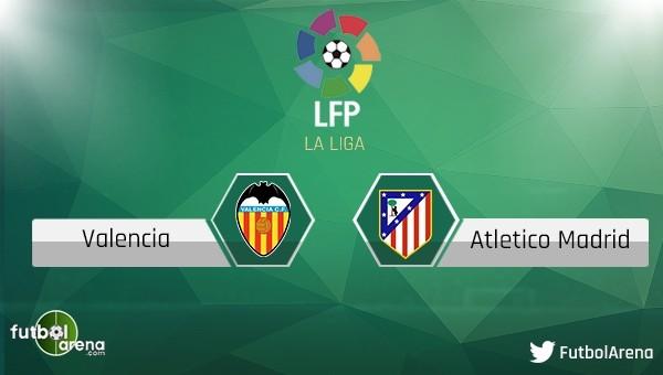 Valecia - Atletico Madrid maçı saat kaçta, hangi kanalda?