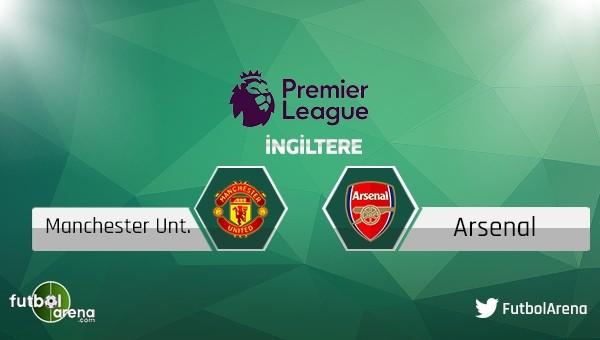 Manchester United - Arsenal maçı saat kaçta, hangi kanalda?