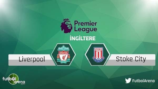 Liverpool - Stoke City maçı saat kaçta, hangi kanalda?