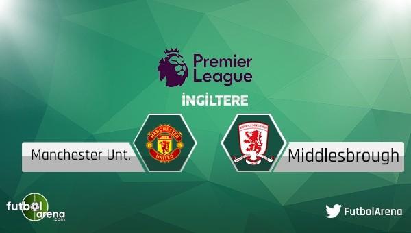 Manchester United - Middlesbrough maçı saat kaçta, hangi kanalda?