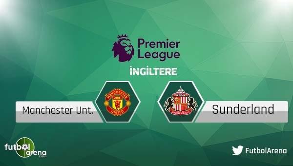Manchester United - Sunderland maçı saat kaçta, hangi kanalda?