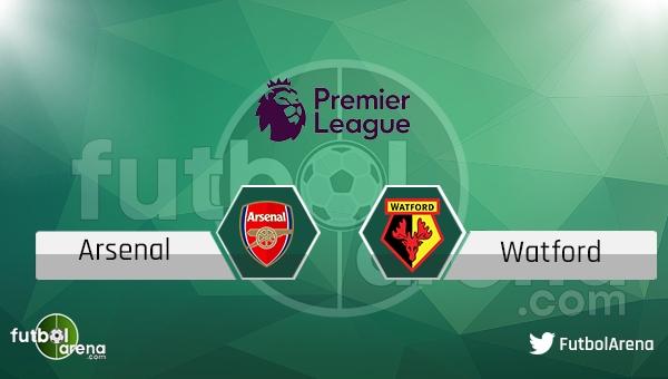 Arsenal - Watford maçı saat kaçta, hangi kanalda?