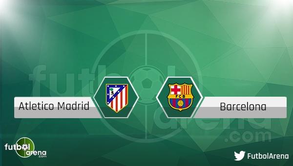 Atletico Madrid - Barcelona maçı saat kaçta, hangi kanalda?