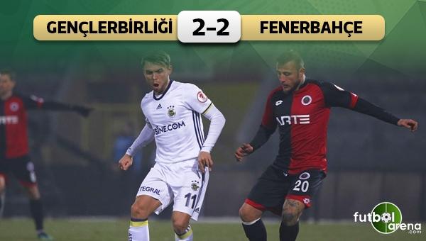 Gençlerbirliği 2-2 Fenerbahçe maç özeti ve golleri