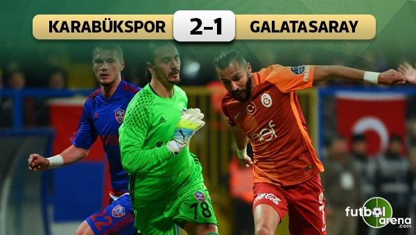 Karabükspor 2-1 Galatasaray maç özeti ve golleri