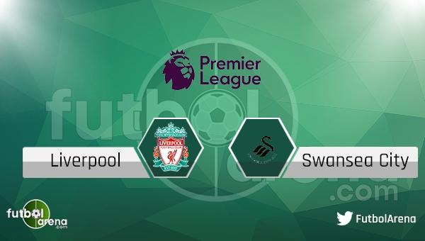 Liverpool - Swansea City maçı saat kaçta, hangi kanalda?