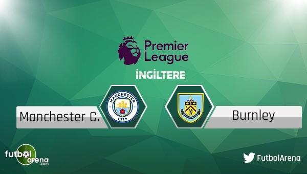 Manchester City - Burnley maçı saat kaçta, hangi kanalda?