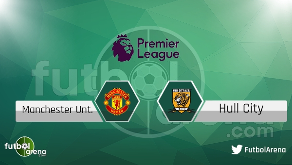 Manchester United - Hull City maçı saat kaçta, hangi kanalda?