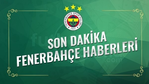 Son Dakika Fenerbahçe Transfer Haberleri (9 Ocak 2017 Pazartesi)