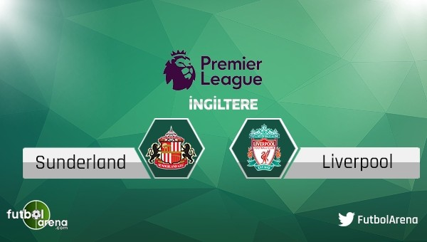 Sunderland - Liverpool maçı saat kaçta, hangi kanalda?