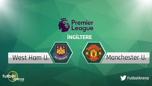 West Ham United - Manchester United maçı saat kaçta, hangi kanalda?