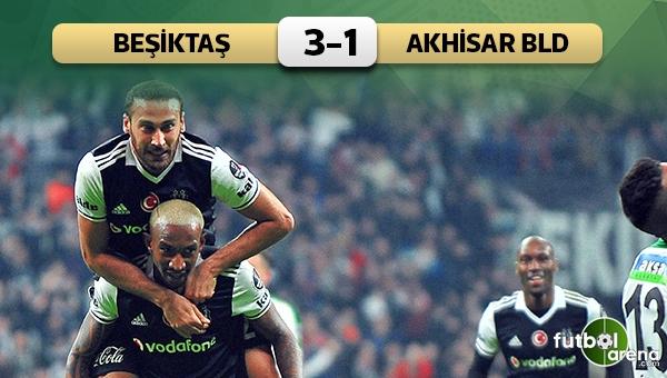 Beşiktaş 3 - 1 Akhisar Belediyespor maç özeti ve golleri