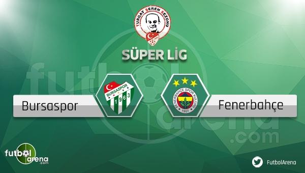 Bursaspor - Fenerbahçe maçı ne zaman, saat kaçta? (Bursa FB maçı)