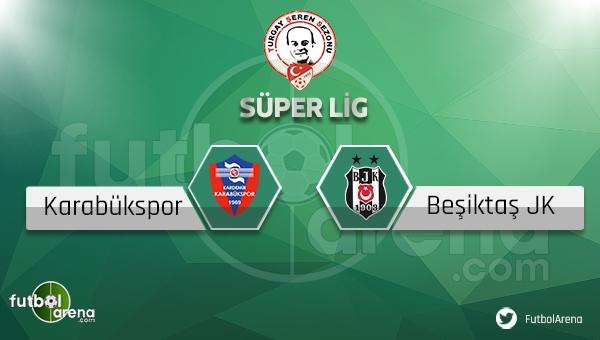 Karabükspor - Beşiktaş maçı ne zaman, saat kaçta? (Karabük BJK maçı)